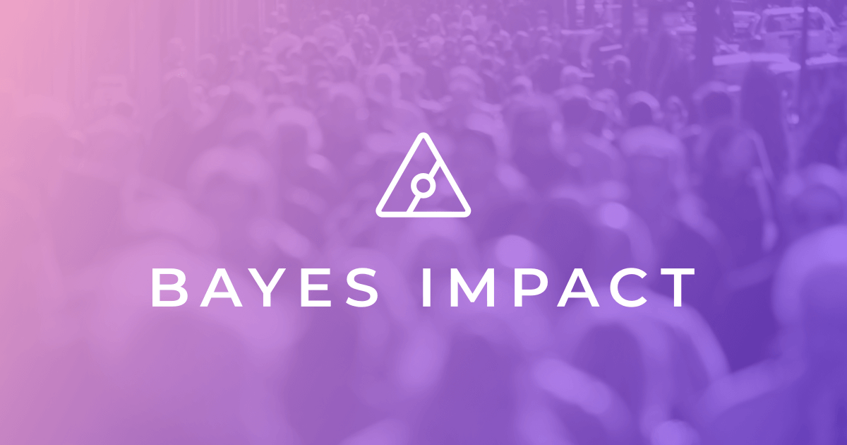 Bayes Impact   Empowering people at scale